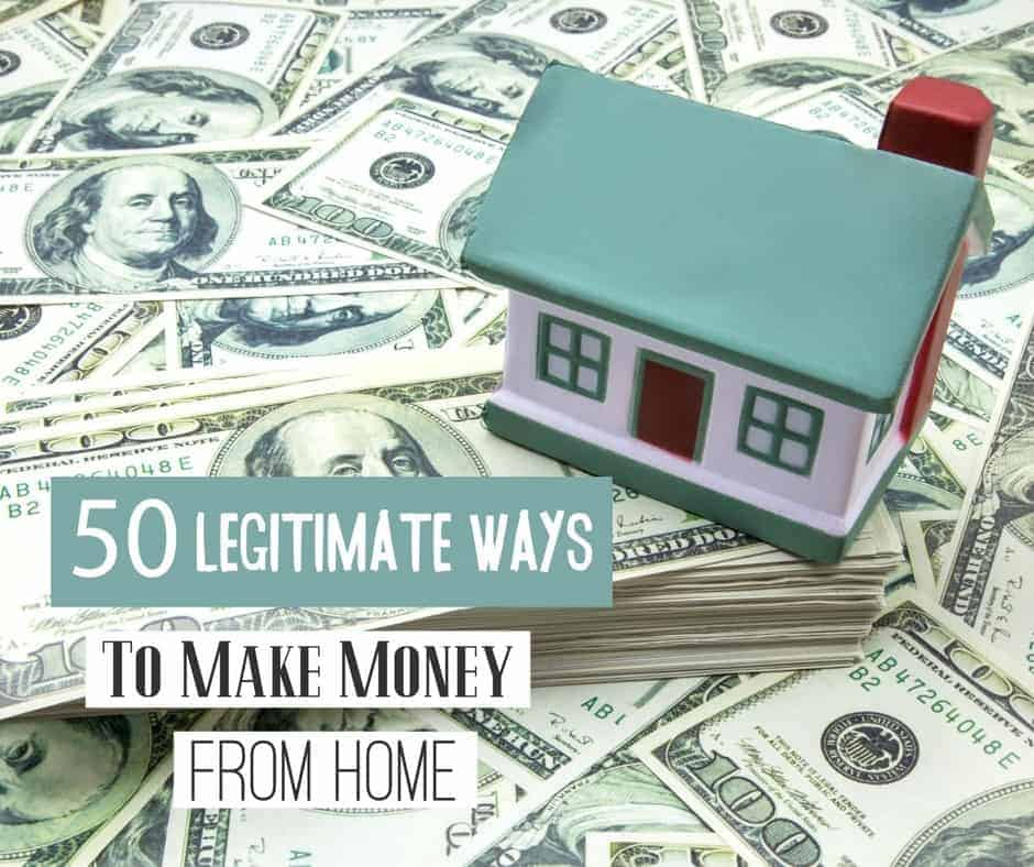 Money: 50 Legitimate Ways To Make Money From Home